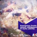 EMERGENZA COVID-10: SONO IN ATTO MISURE OBBLIGATORIE DI LIMITAZIONE DI MOLTE ATTIVITA'